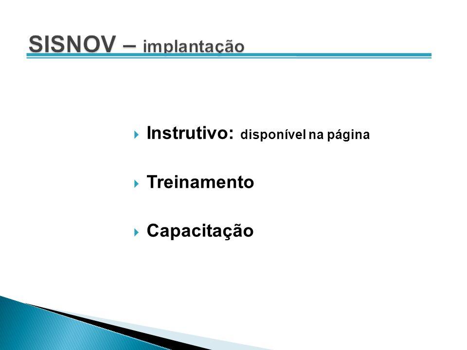 SISNOV – implantação Instrutivo: disponível na página Treinamento