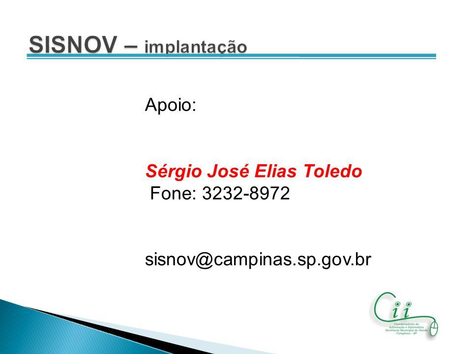 SISNOV – implantação Apoio: Sérgio José Elias Toledo Fone: 3232-8972