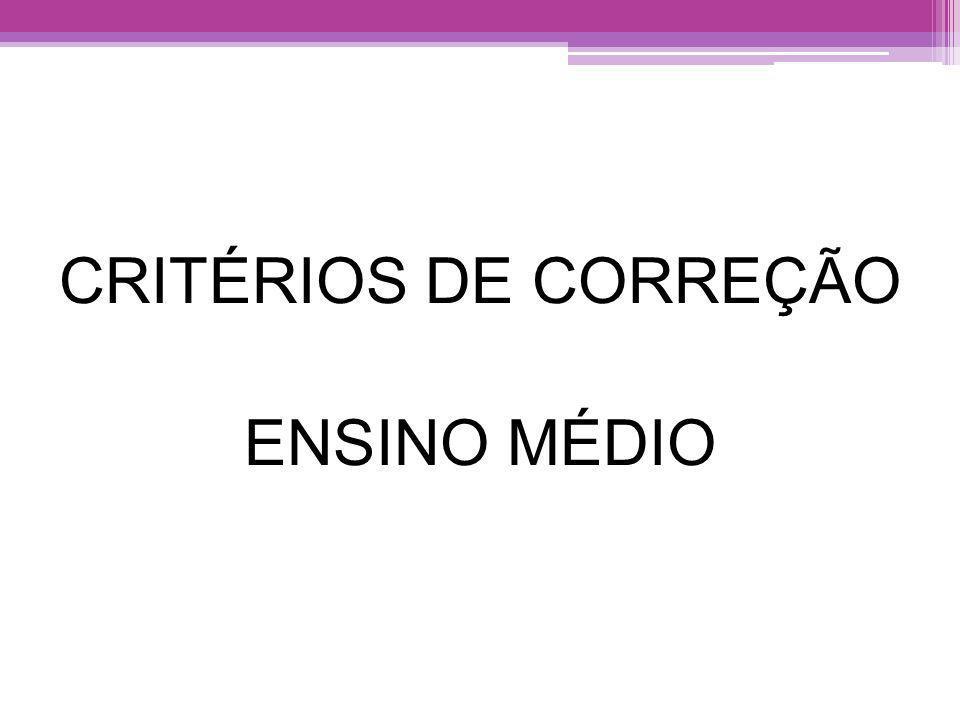 CRITÉRIOS DE CORREÇÃO ENSINO MÉDIO