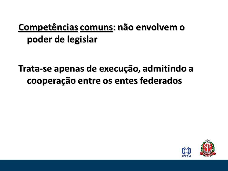 Competências comuns: não envolvem o poder de legislar