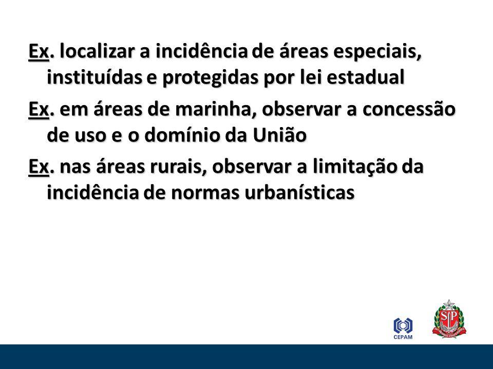 Ex. localizar a incidência de áreas especiais, instituídas e protegidas por lei estadual
