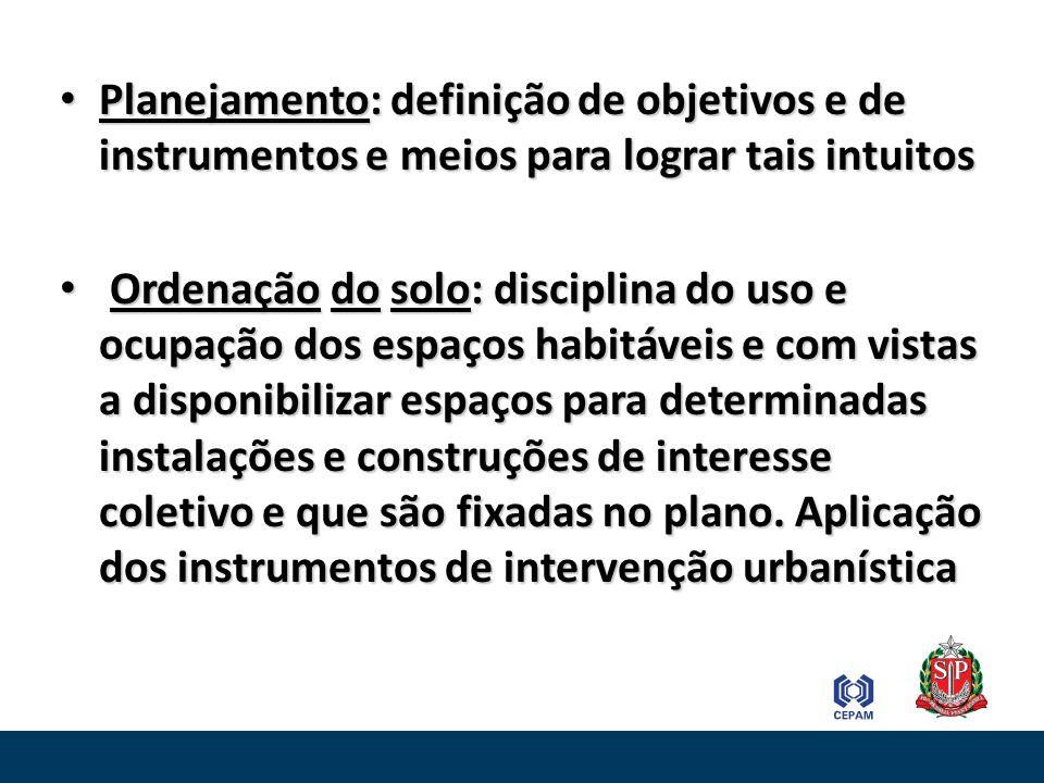 Planejamento: definição de objetivos e de instrumentos e meios para lograr tais intuitos