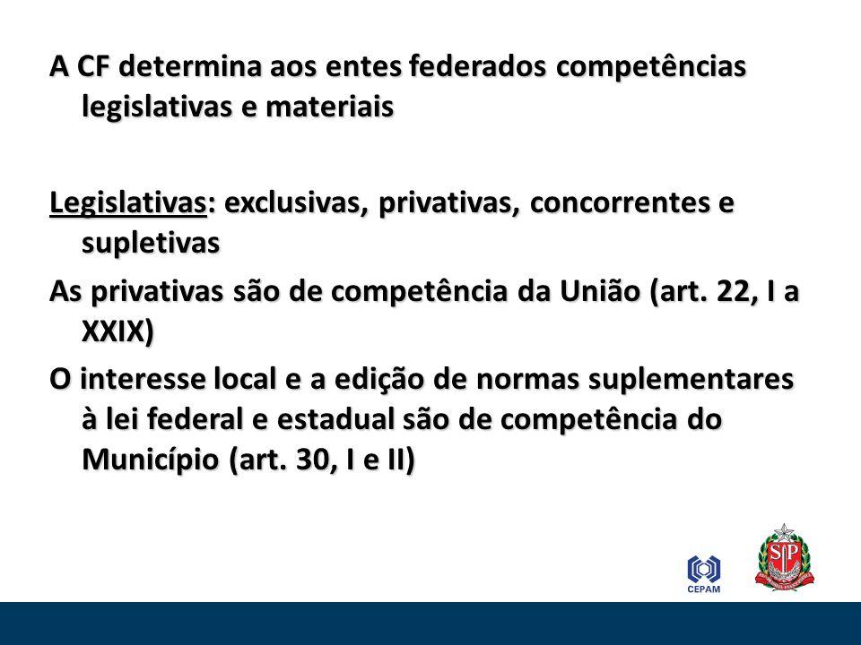 A CF determina aos entes federados competências legislativas e materiais