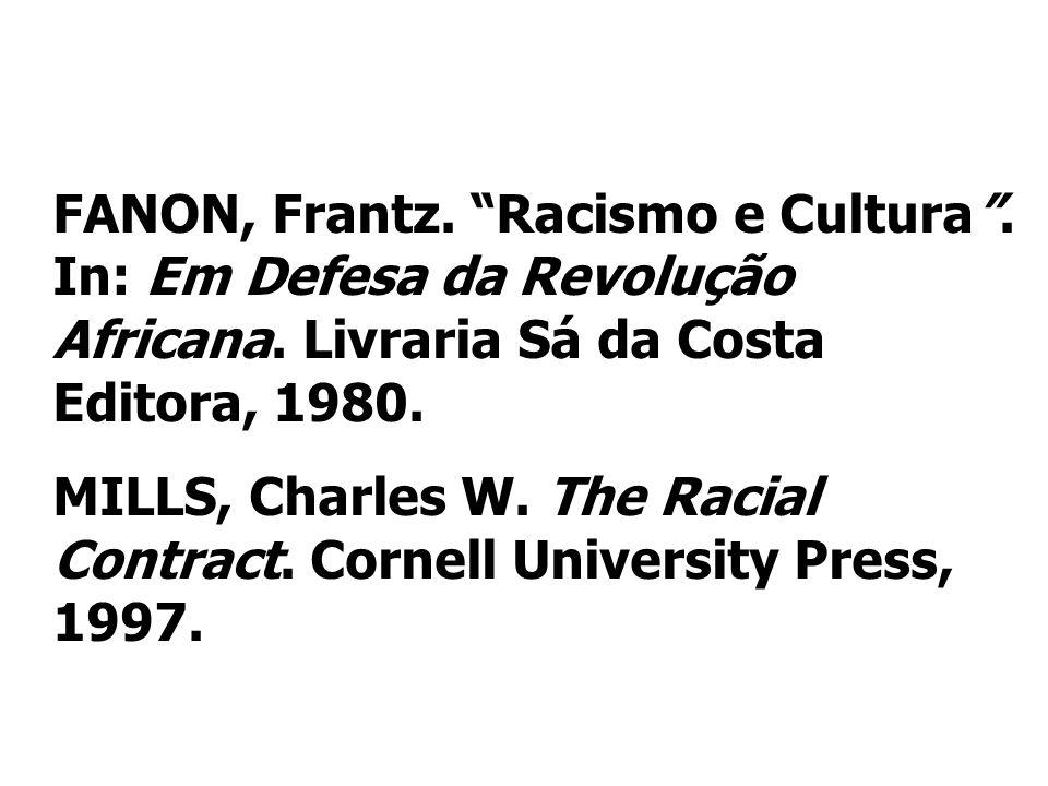 FANON, Frantz. Racismo e Cultura . In: Em Defesa da Revolução Africana. Livraria Sá da Costa Editora, 1980.