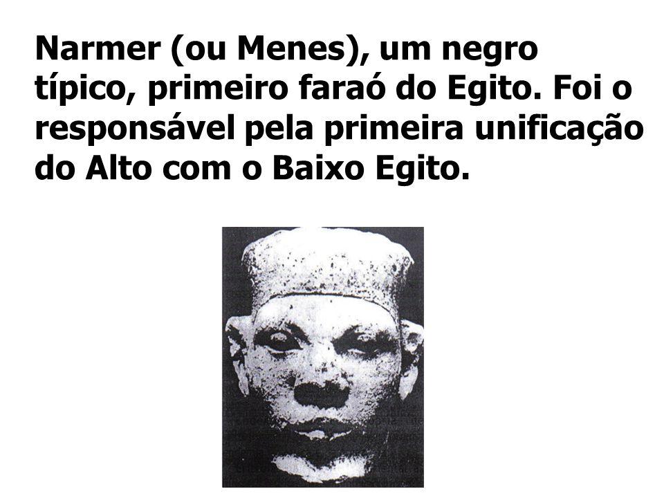 Narmer (ou Menes), um negro típico, primeiro faraó do Egito