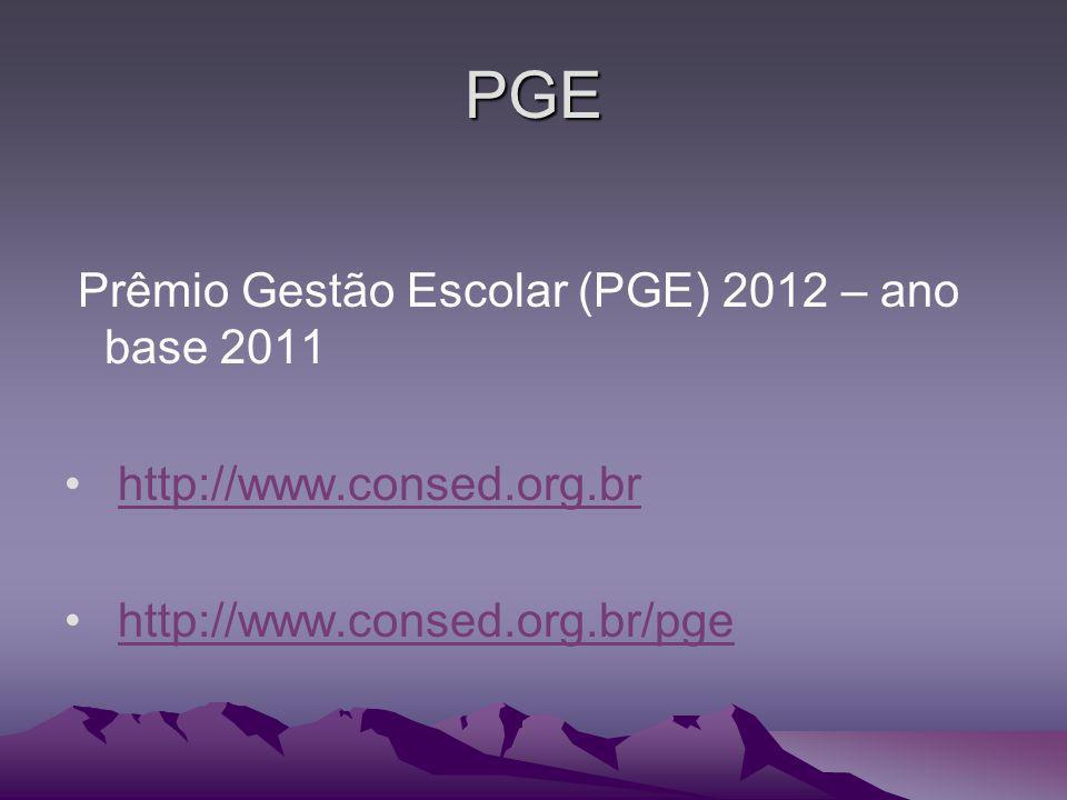 PGE Prêmio Gestão Escolar (PGE) 2012 – ano base 2011