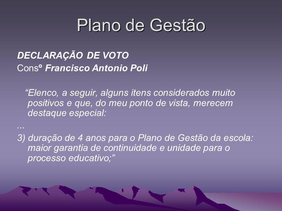Plano de Gestão DECLARAÇÃO DE VOTO Consº Francisco Antonio Poli