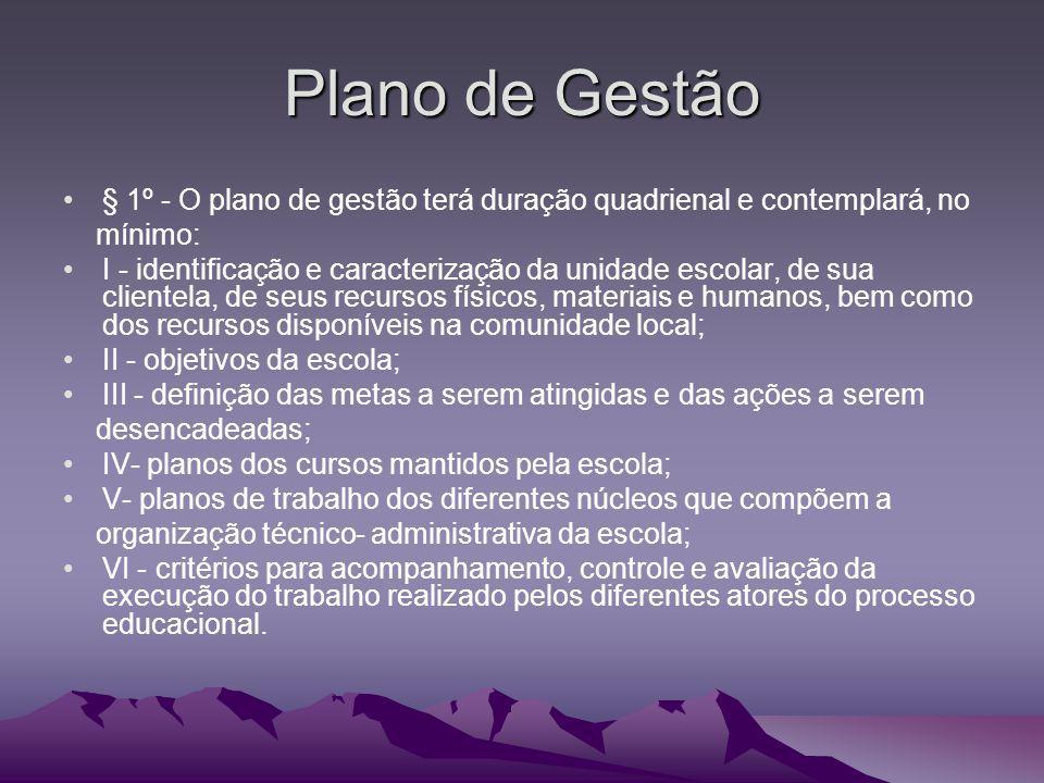 Plano de Gestão § 1º - O plano de gestão terá duração quadrienal e contemplará, no. mínimo: