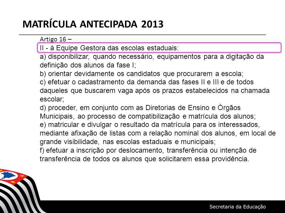 MATRÍCULA ANTECIPADA 2013 Artigo 16 –