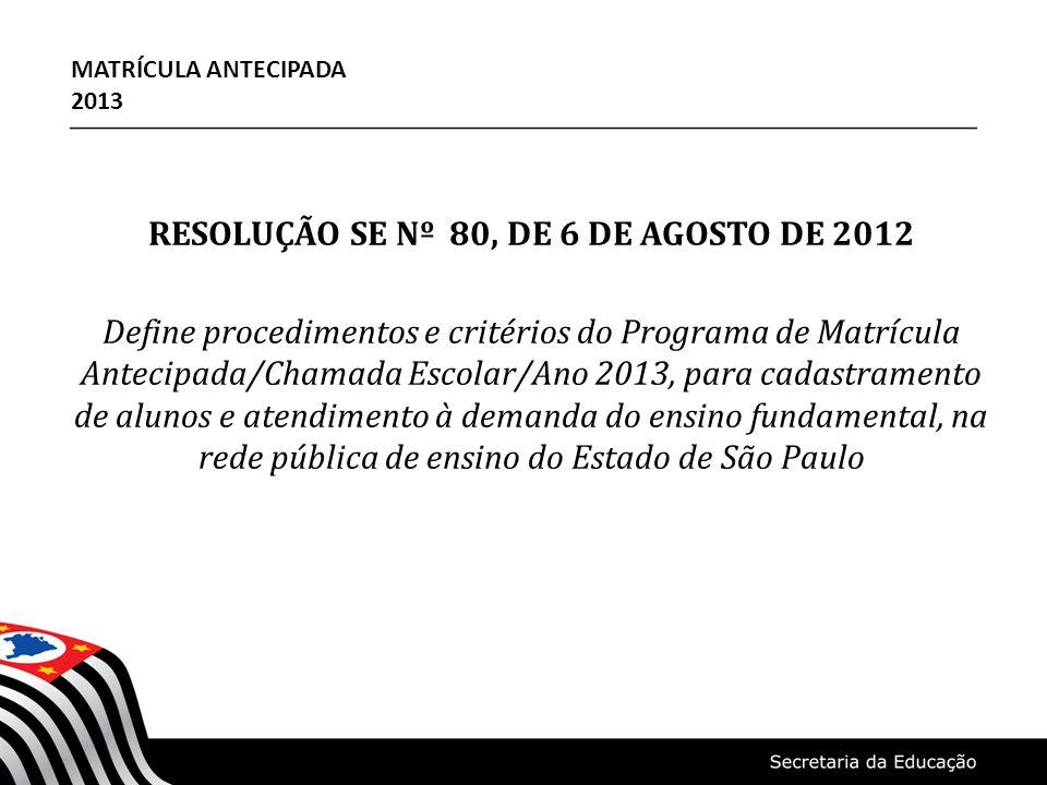 RESOLUÇÃO SE Nº 80, DE 6 DE AGOSTO DE 2012