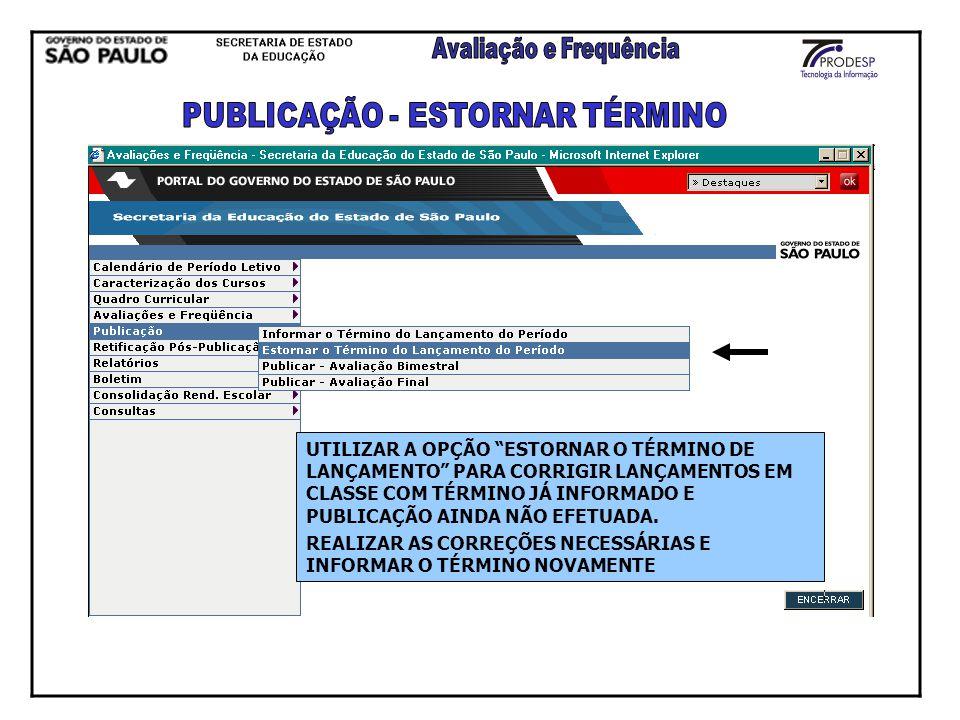 PUBLICAÇÃO - ESTORNAR TÉRMINO