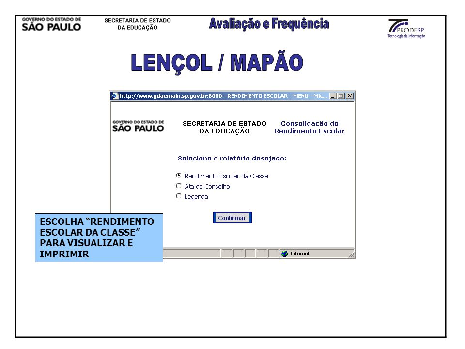 LENÇOL / MAPÃO ESCOLHA RENDIMENTO ESCOLAR DA CLASSE PARA VISUALIZAR E IMPRIMIR