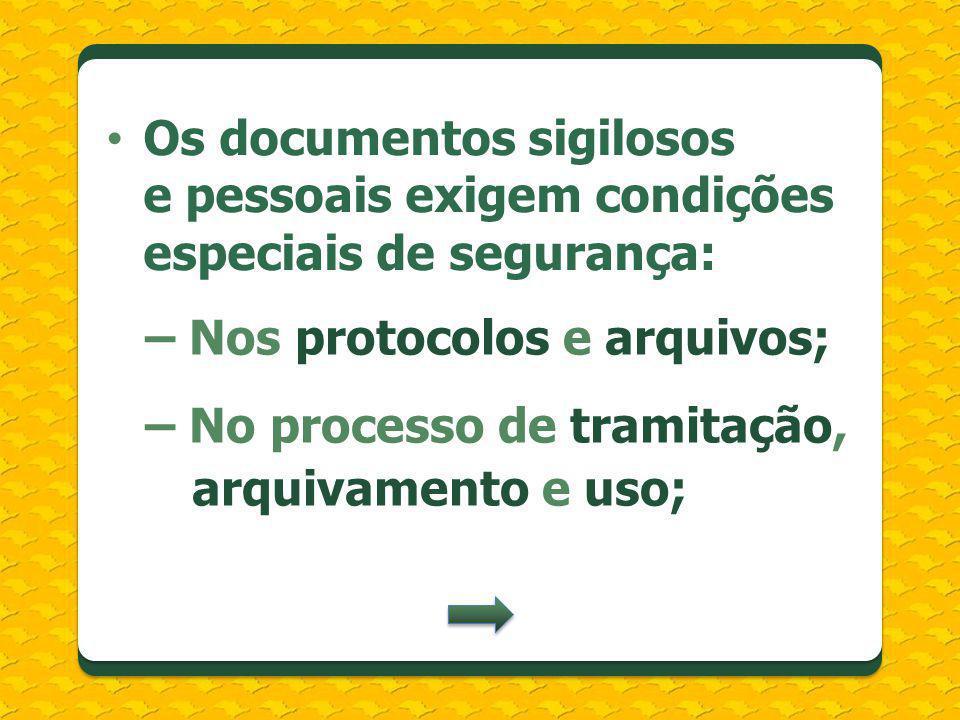 – Nos protocolos e arquivos;
