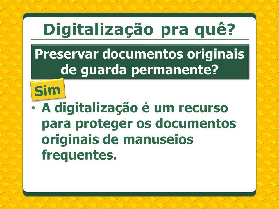 Preservar documentos originais de guarda permanente
