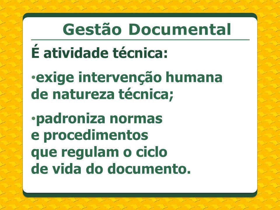 Gestão Documental É atividade técnica: