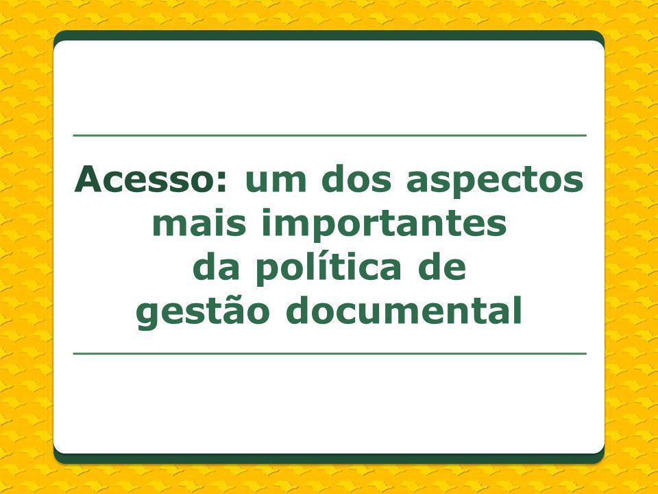 Acesso: um dos aspectos mais importantes da política de gestão documental