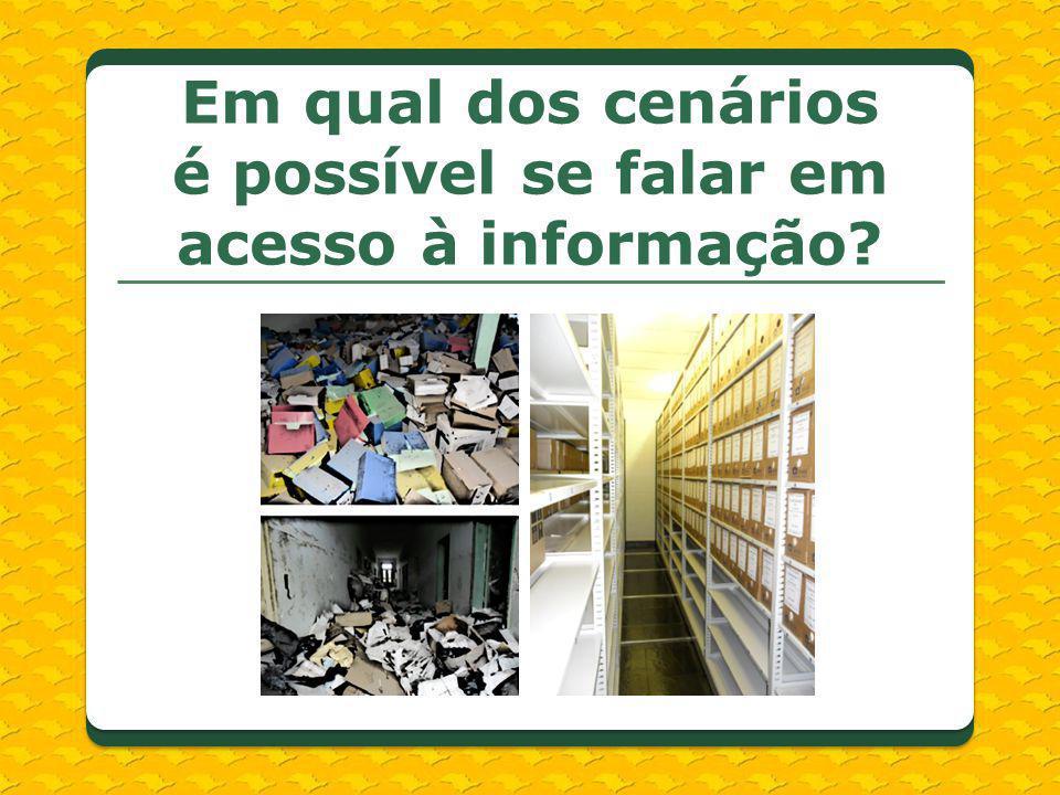 Em qual dos cenários é possível se falar em acesso à informação
