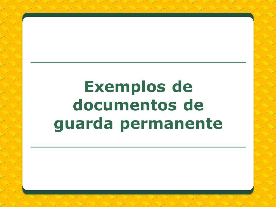Exemplos de documentos de guarda permanente