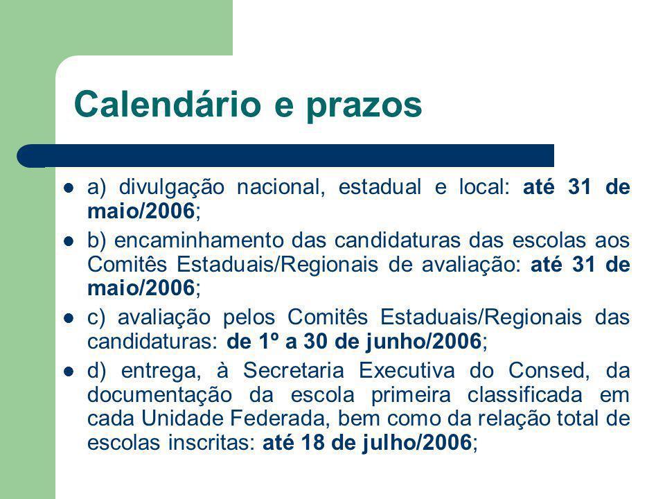 Calendário e prazos a) divulgação nacional, estadual e local: até 31 de maio/2006;
