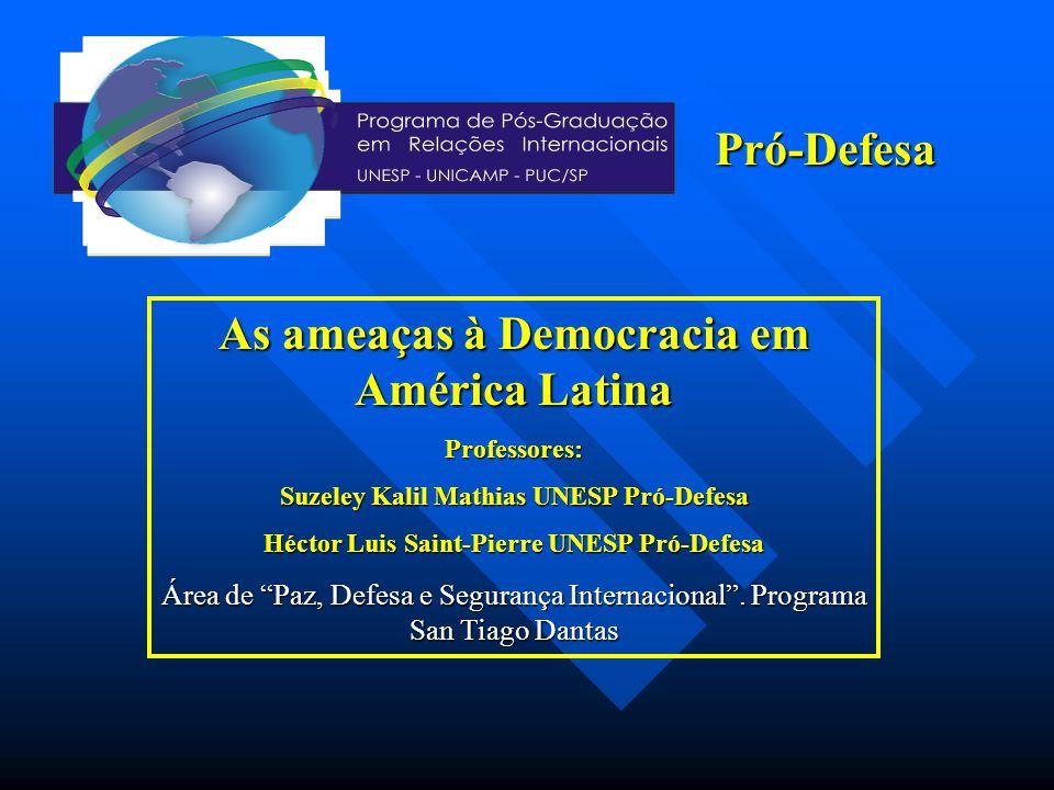 Pró-Defesa As ameaças à Democracia em América Latina
