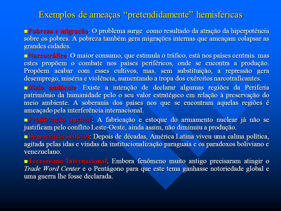 Exemplos de ameaças pretendidamente hemisfericas
