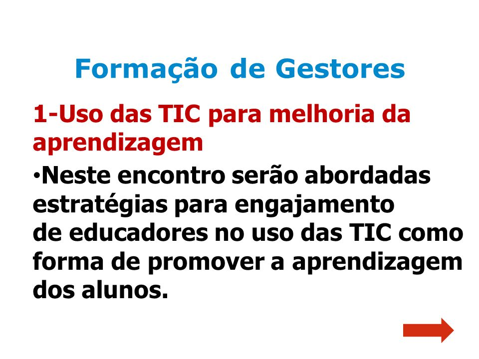 Formação de Gestores 1-Uso das TIC para melhoria da aprendizagem