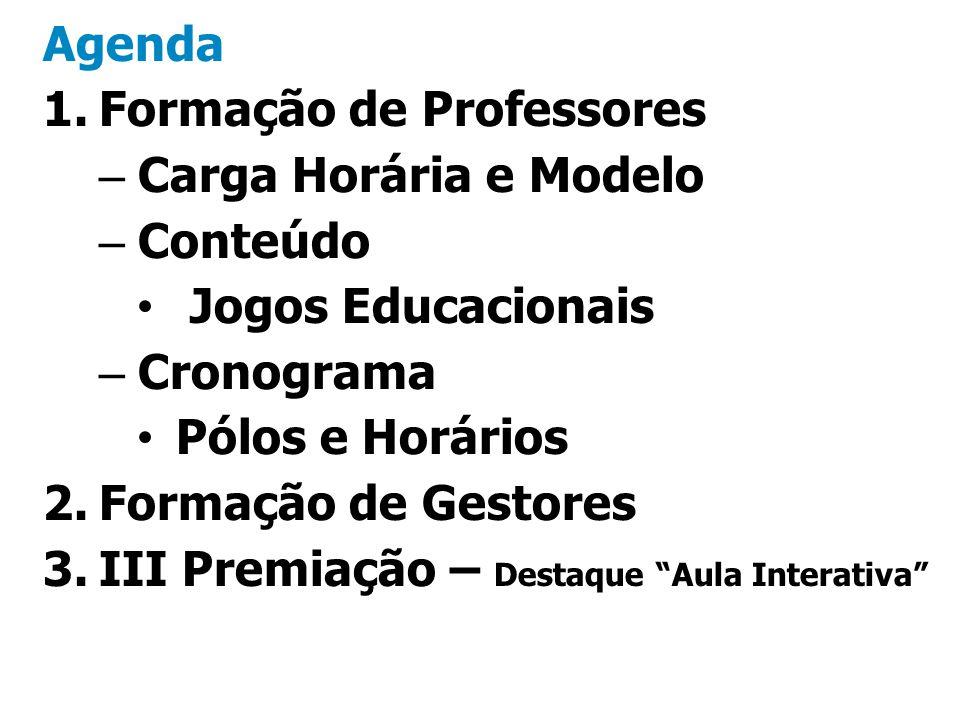 Agenda Formação de Professores. Carga Horária e Modelo. Conteúdo. Jogos Educacionais. Cronograma.