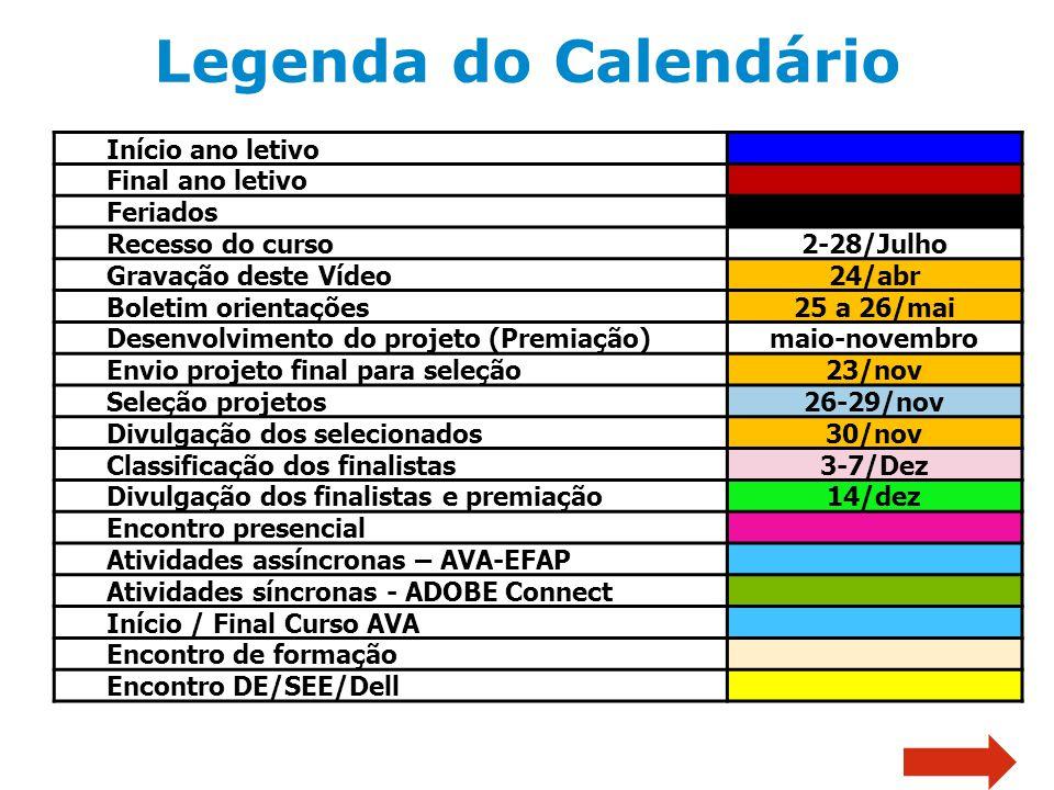 Legenda do Calendário Início ano letivo Final ano letivo Feriados