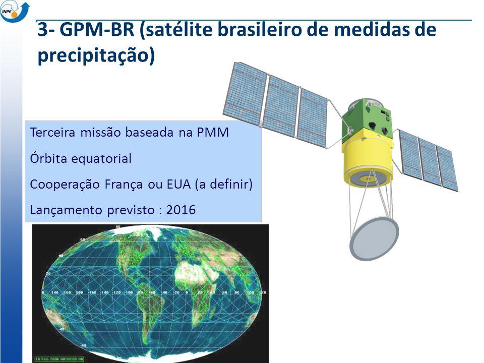3- GPM-BR (satélite brasileiro de medidas de precipitação)