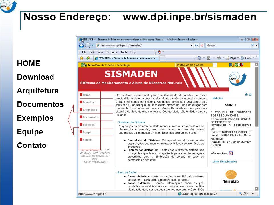 Nosso Endereço: www.dpi.inpe.br/sismaden