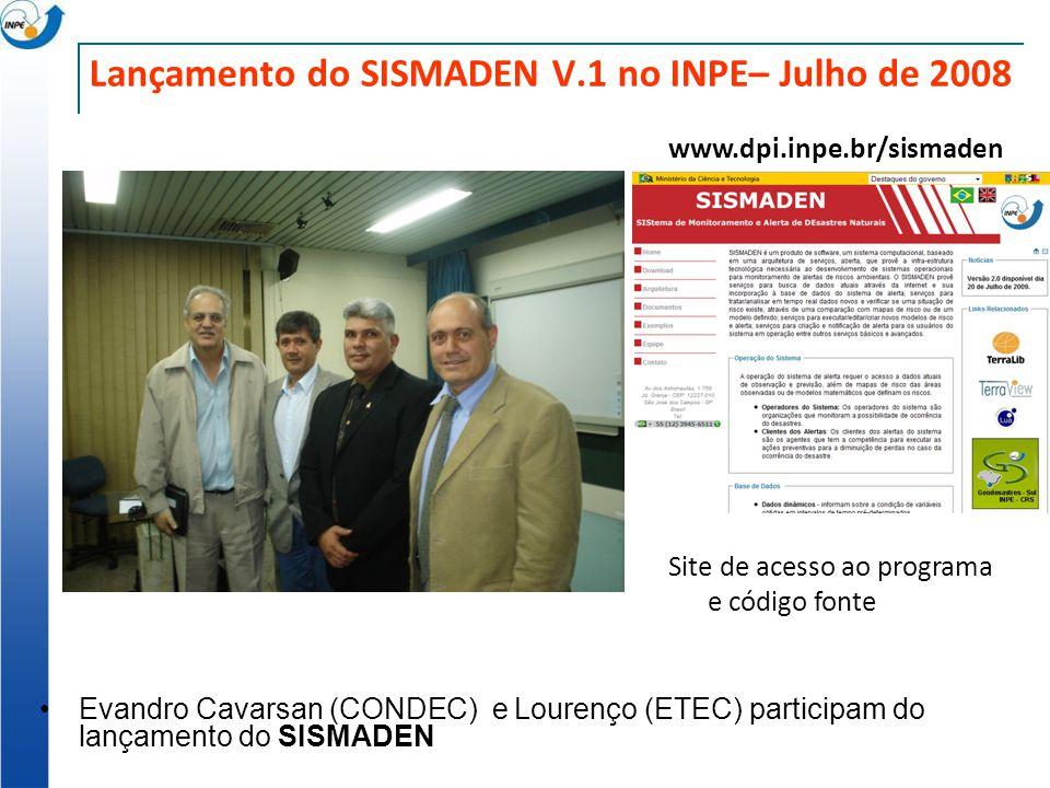 Lançamento do SISMADEN V.1 no INPE– Julho de 2008