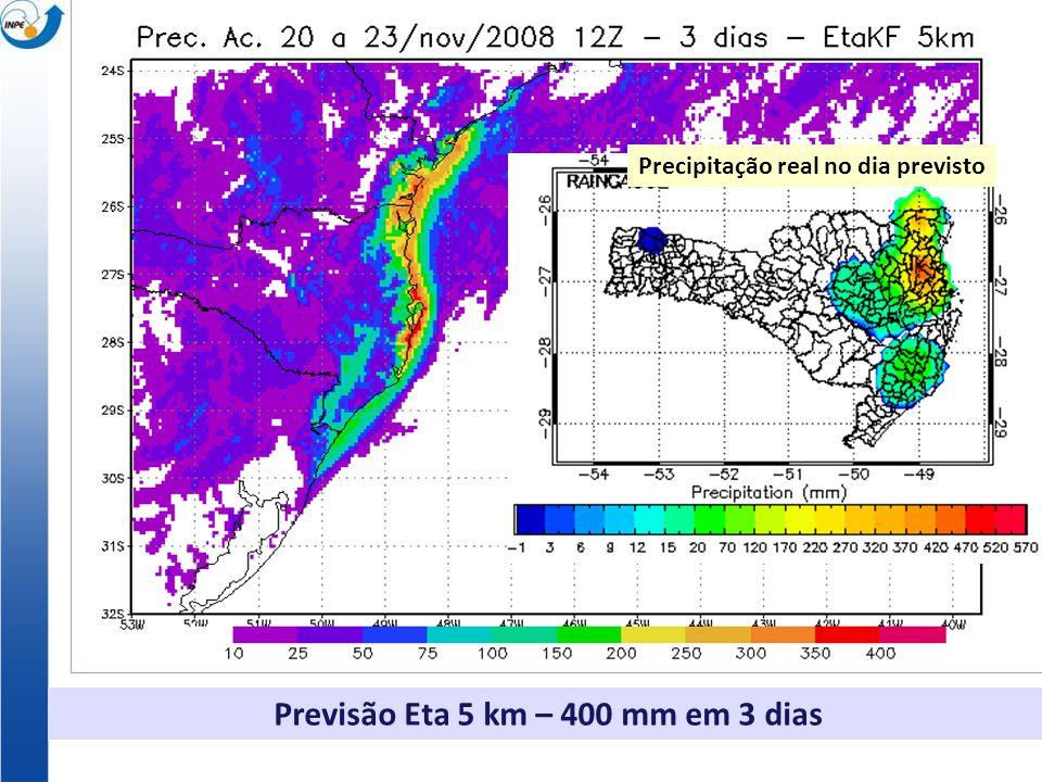Previsão Eta 5 km – 400 mm em 3 dias