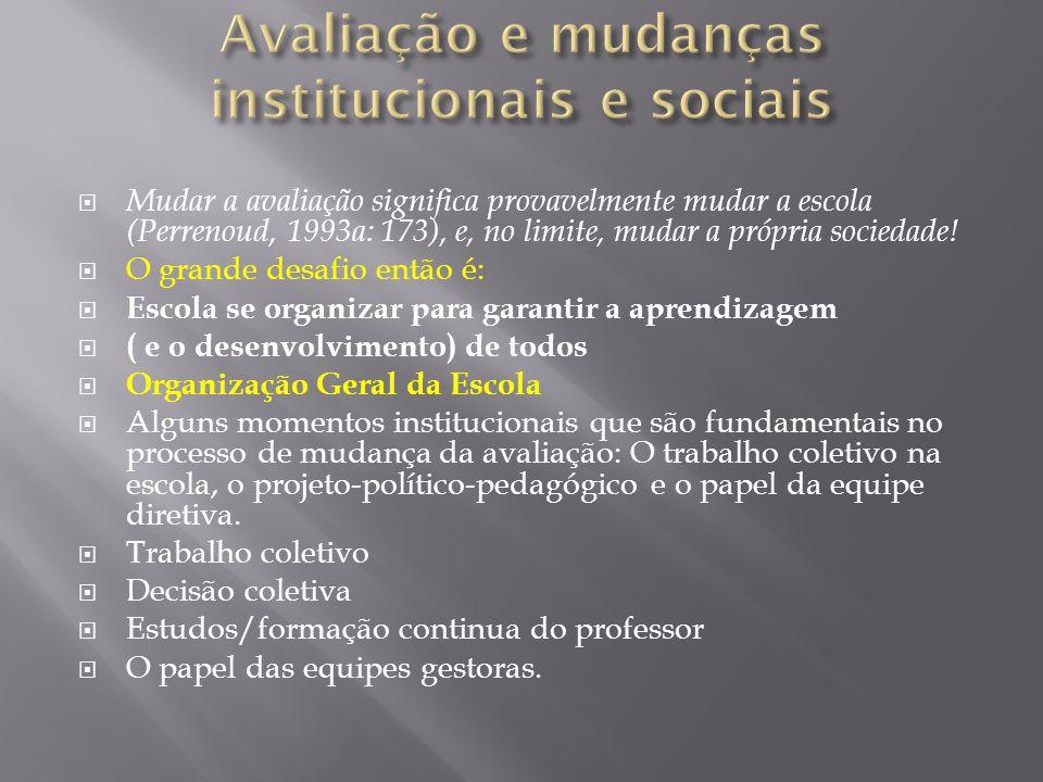 Avaliação e mudanças institucionais e sociais