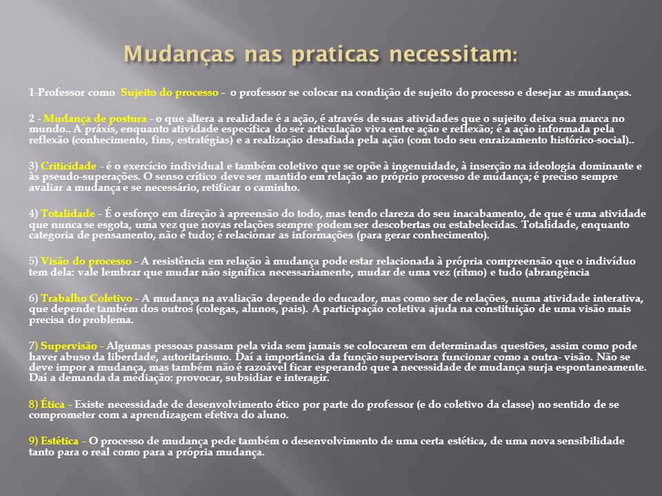 Mudanças nas praticas necessitam: