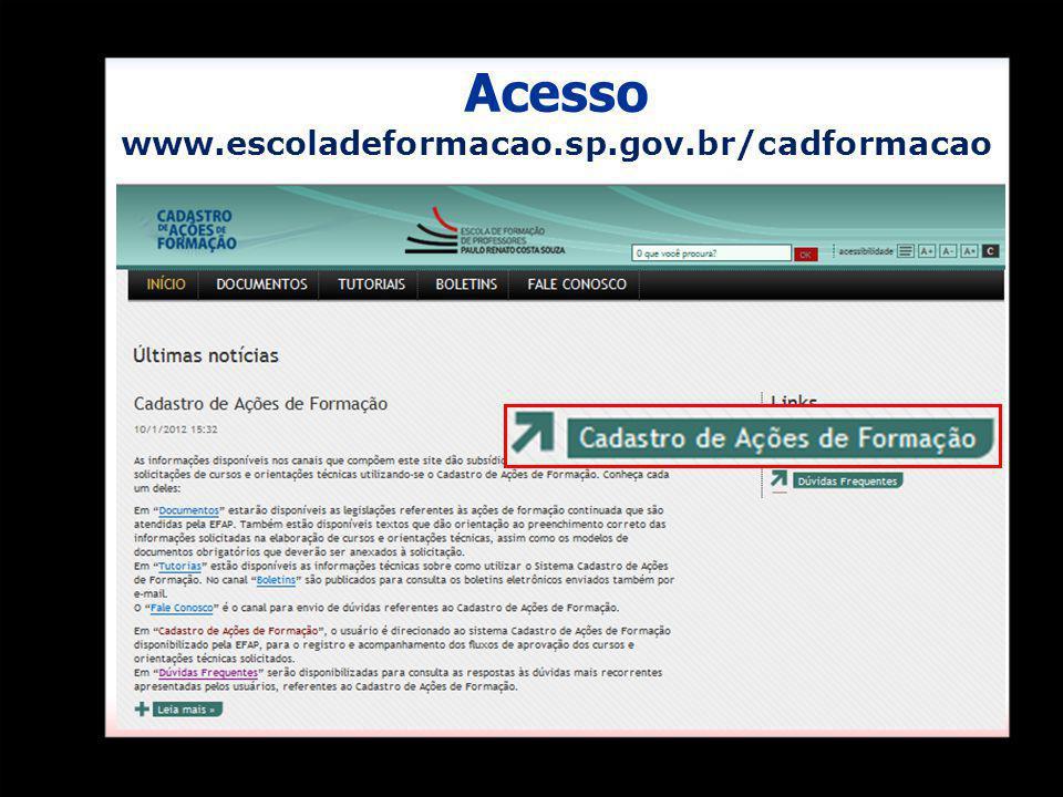 Acesso www.escoladeformacao.sp.gov.br/cadformacao Acess