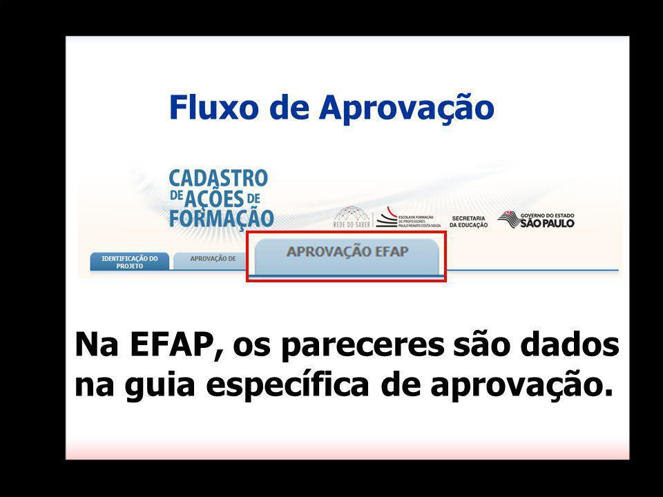Fluxo de Aprovação Na EFAP, os pareceres são dados na guia específica de aprovação.