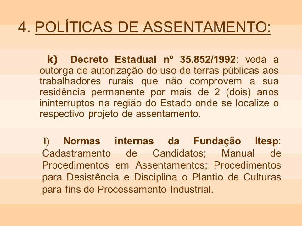 4. POLÍTICAS DE ASSENTAMENTO: