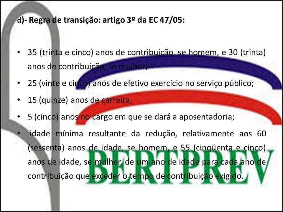 25 (vinte e cinco) anos de efetivo exercício no serviço público;