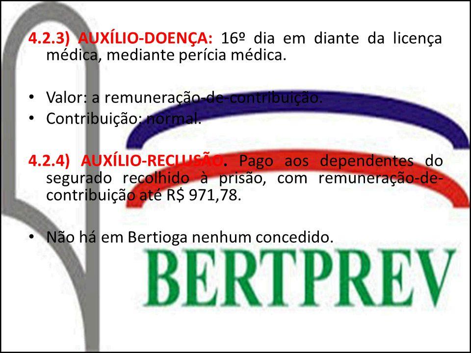 4.2.3) AUXÍLIO-DOENÇA: 16º dia em diante da licença médica, mediante perícia médica.