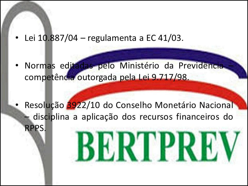 Lei 10.887/04 – regulamenta a EC 41/03.