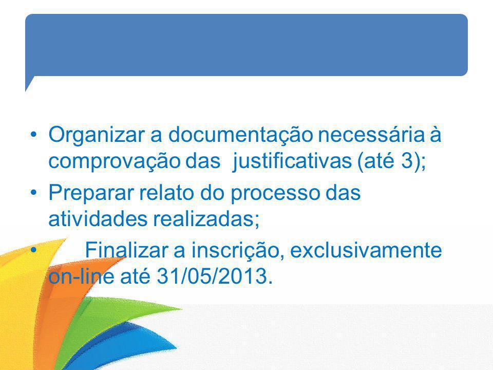 Organizar a documentação necessária à comprovação das justificativas (até 3);