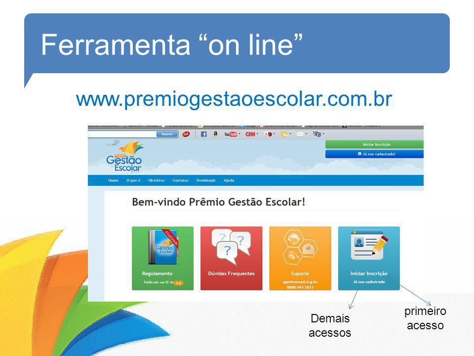 Ferramenta on line www.premiogestaoescolar.com.br primeiro acesso