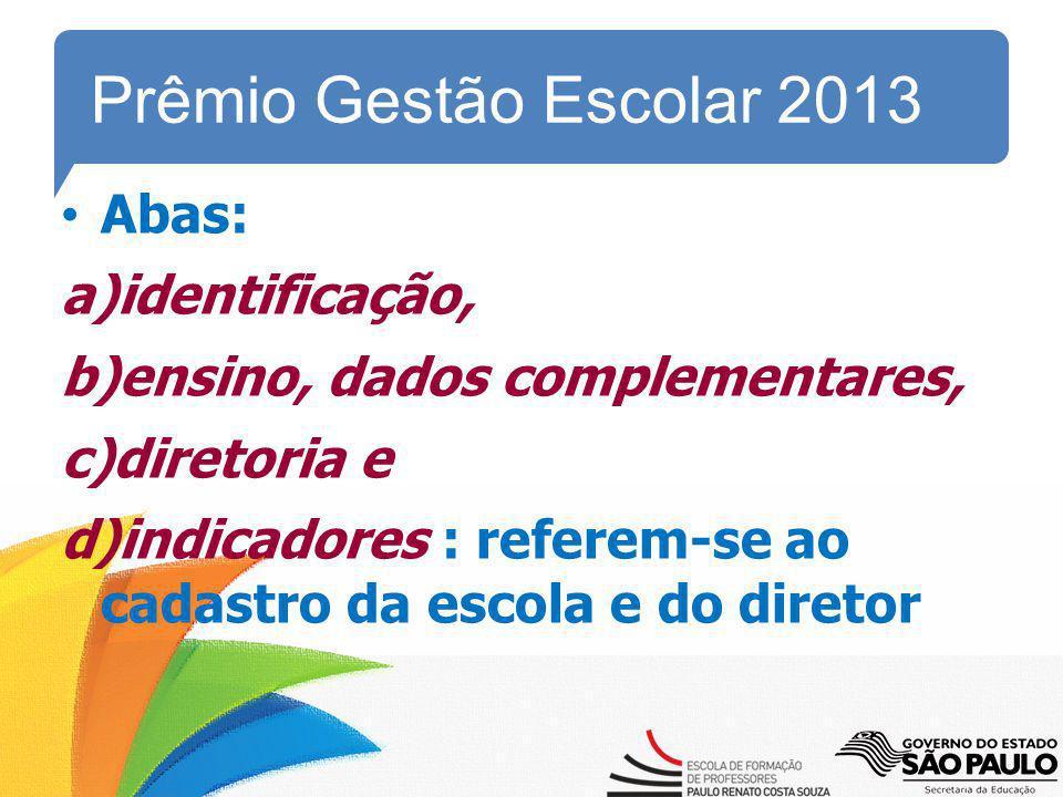 Prêmio Gestão Escolar 2013 Abas: identificação,