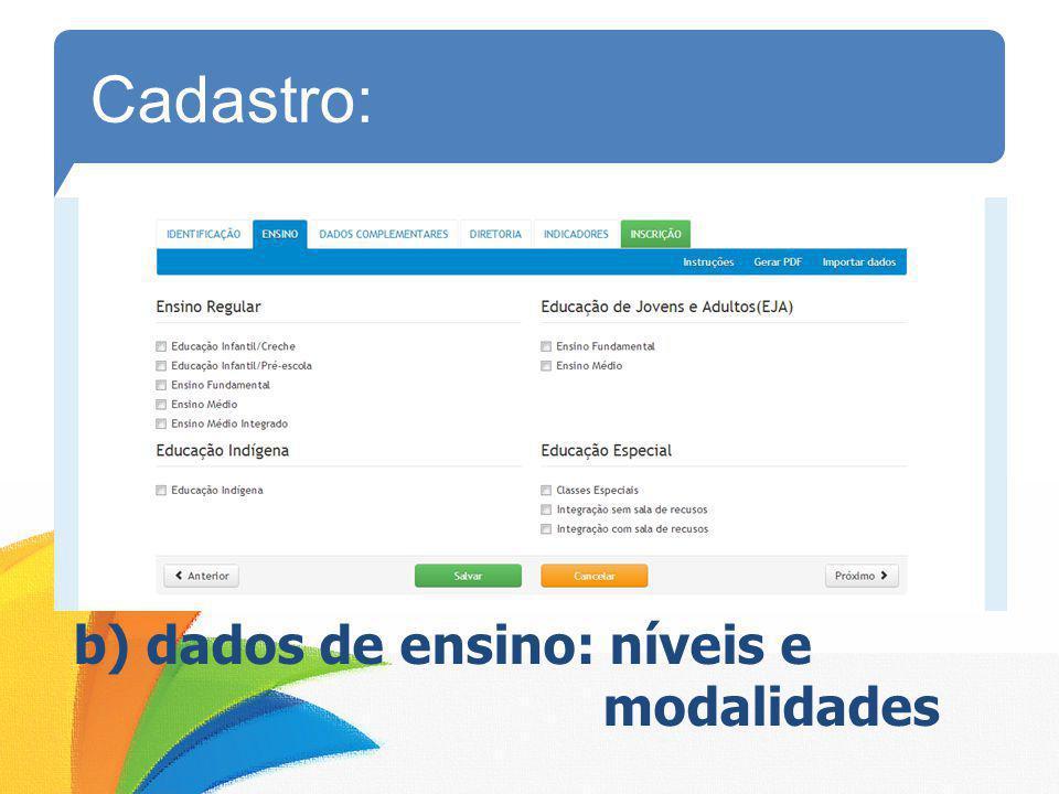 Cadastro: b) dados de ensino: níveis e modalidades