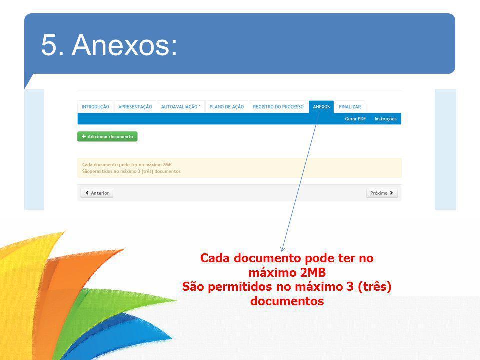 5. Anexos: Cada documento pode ter no máximo 2MB São permitidos no máximo 3 (três) documentos