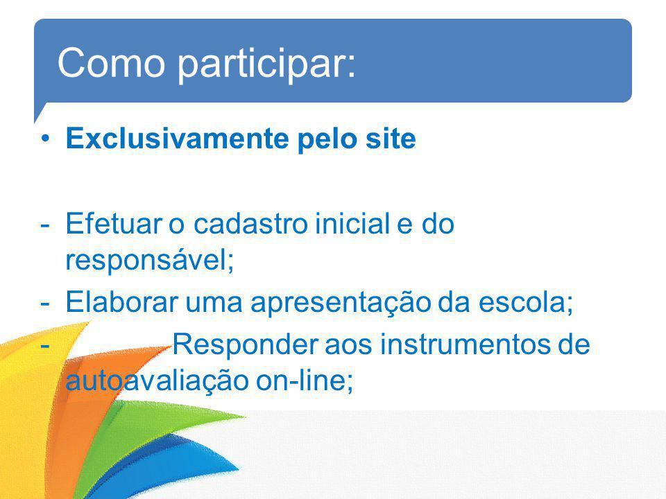 Como participar: Exclusivamente pelo site