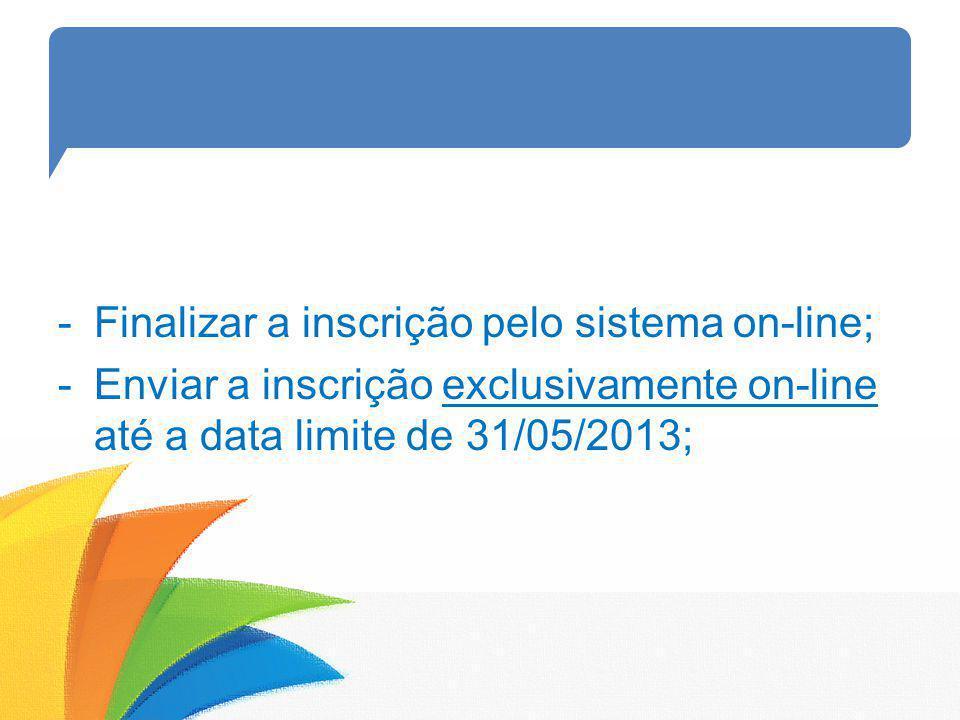 Finalizar a inscrição pelo sistema on-line;
