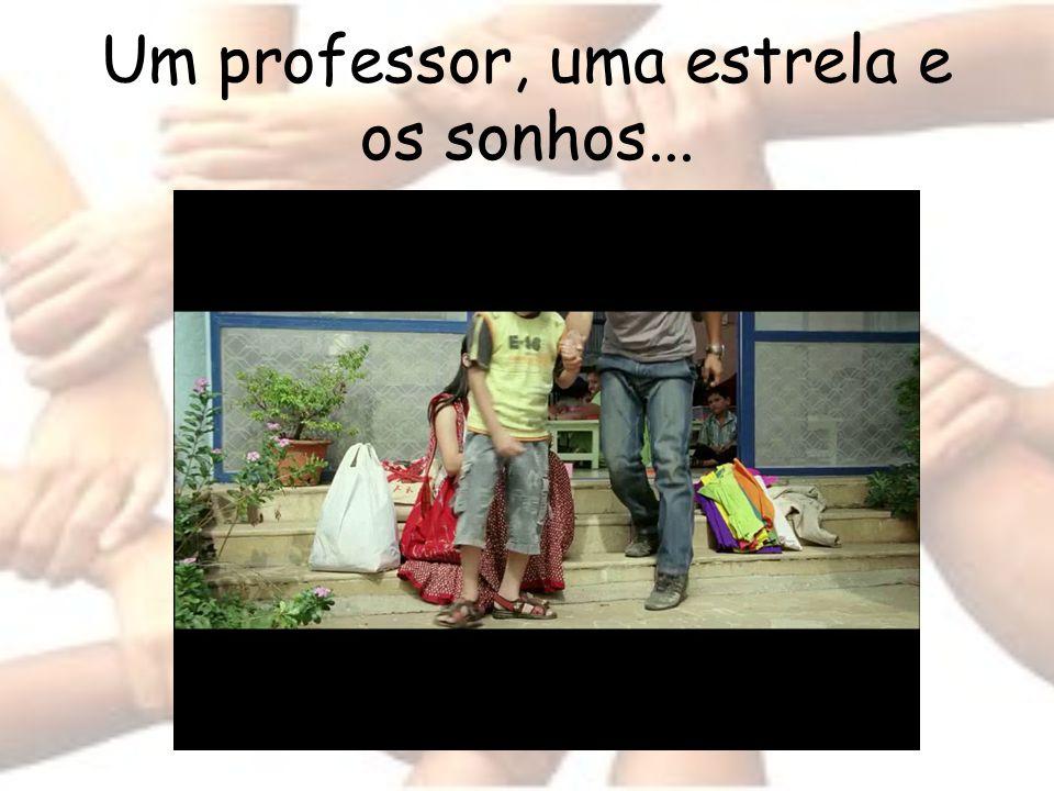 Um professor, uma estrela e os sonhos...