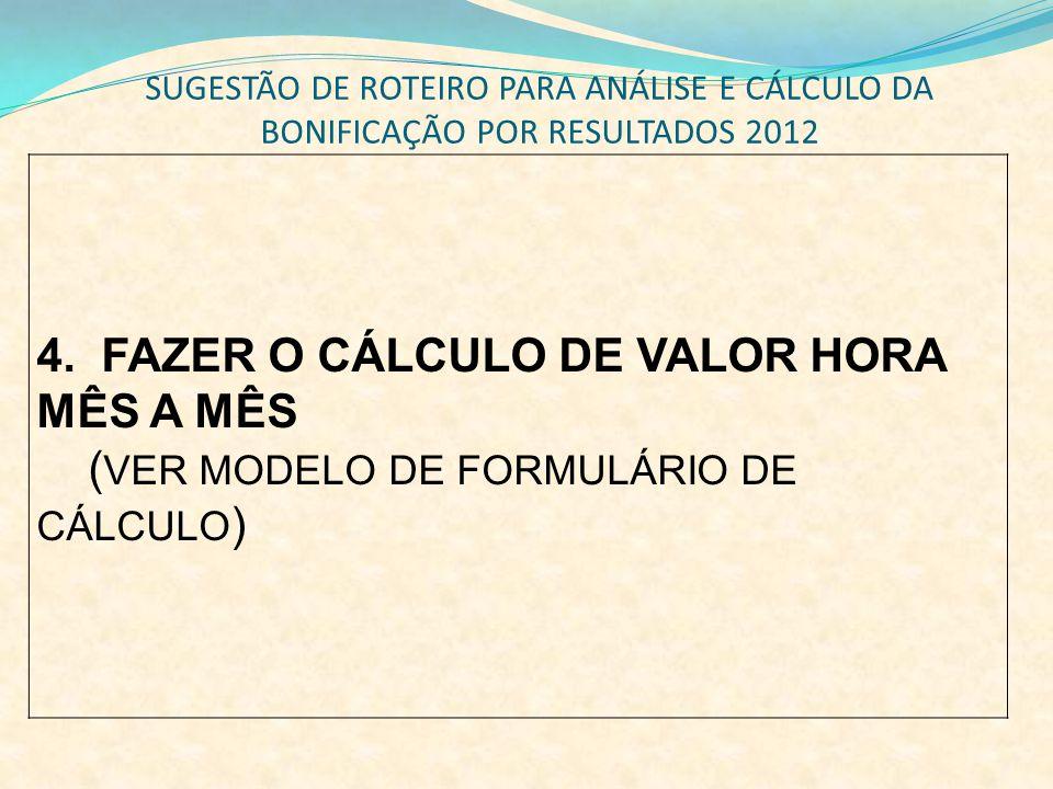 4. FAZER O CÁLCULO DE VALOR HORA MÊS A MÊS