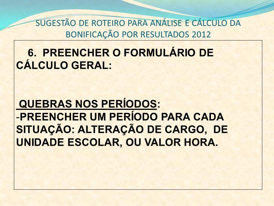 6. PREENCHER O FORMULÁRIO DE CÁLCULO GERAL: